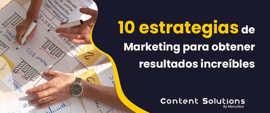 10 estrategias de Marketing para obtener resultados increíbles